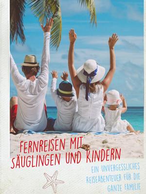 E-Book Fernreisen mit Säuglingen und Kleinkindern