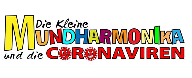 Die kleine Mundharmonika & die Coronaviren